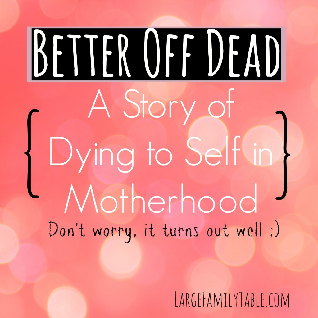 A Story of Dying to Self in Motherhood