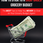 How to Stick to a Cash-Based Grocery Budget