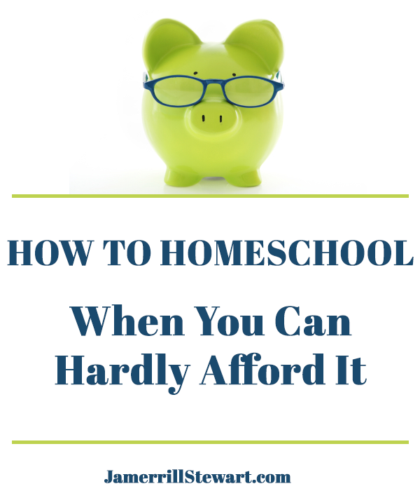 How to Homeschool When You Can Hardly Afford It -- Excellent Article!