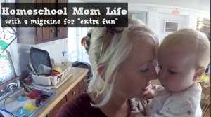 "Homeschool Mom Life - with a migraine for ""extra fun"""