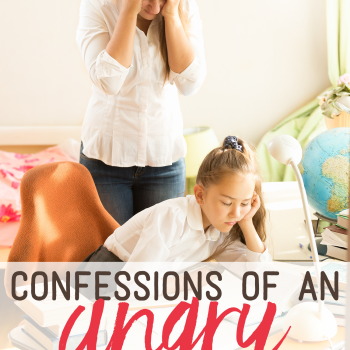 Confessions of an Angry Homeschool Mom