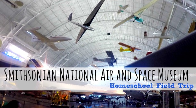 Smithsonian National Air and Space Museum Homeschool Field Trip