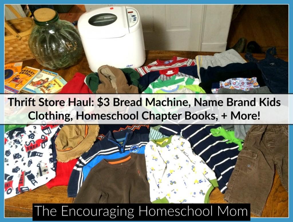 Thrift Store Haul: $3 Bread Machine, Name Brand Kids Clothing, Homeschool Chapter Books, + More!