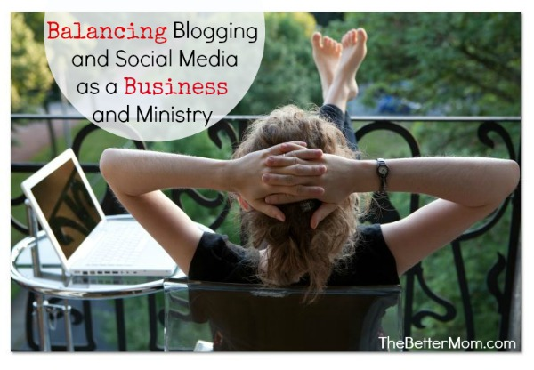 Balancing Blogging and Social Media as a Business and a Ministry