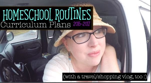 Homeschool Routines and Curriculum Plans for 2016-2017
