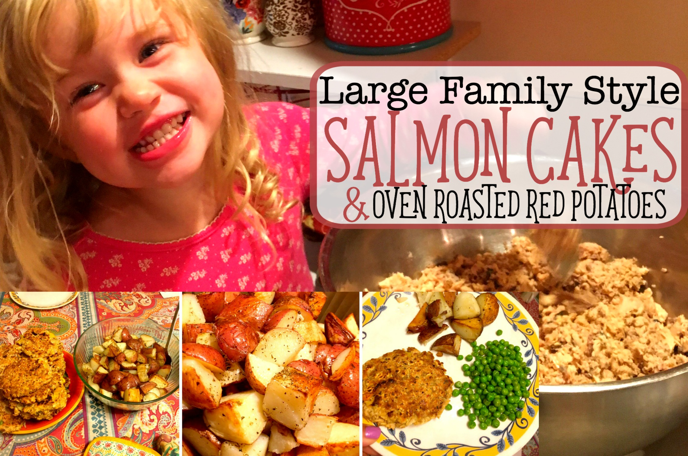 Salmon Cakes Recipe and Oven Roasted Red Potatoes | Large Family Style!
