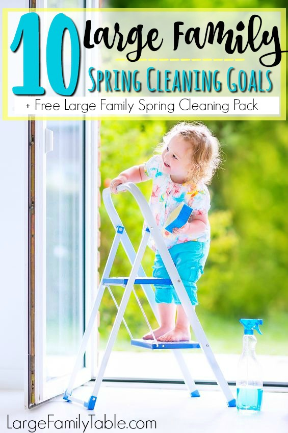 10 Large Family Spring Cleaning Goals (+ Free Large Family Spring Cleaning Pack!)