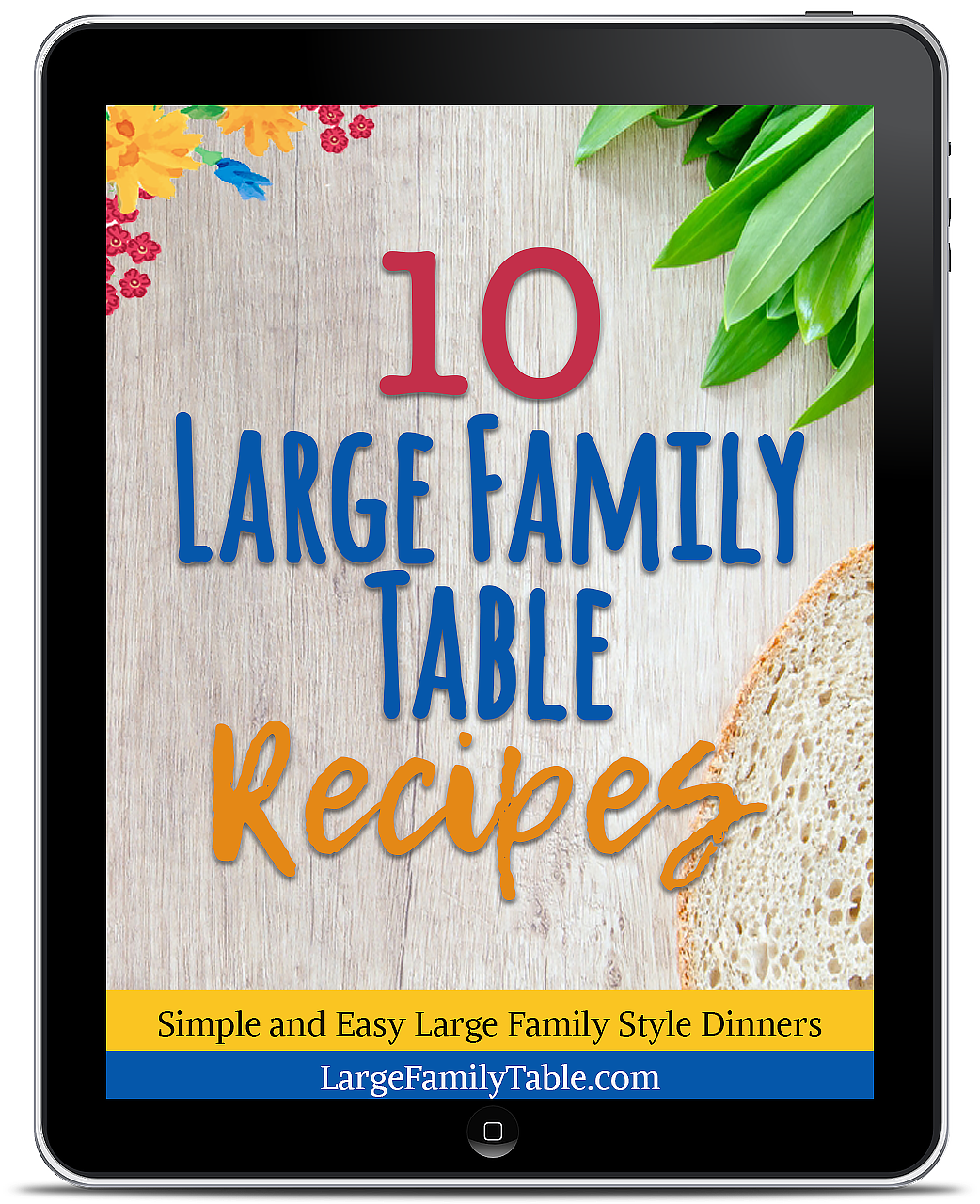 FREE 10 Large Family Table Recipes: Simple and Easy Large Family Style Dinners