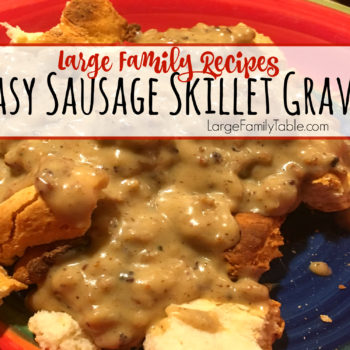 Easy Sausage Skillet Gravy: Large Family Recipes