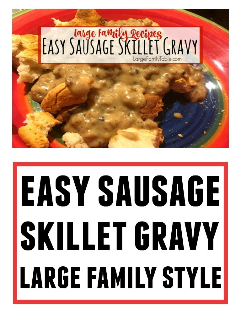 Easy Sausage Skillet Gravy Recipe - Large Family Style!