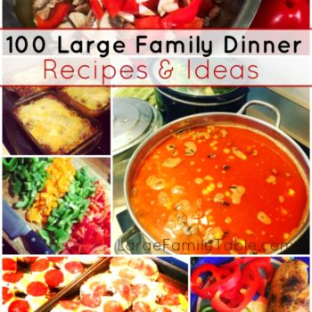 100+ Large Family Dinner Recipes & Ideas