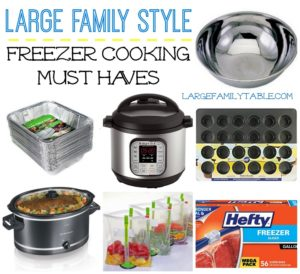 Must Have Large Family Freezer Meal Supplies