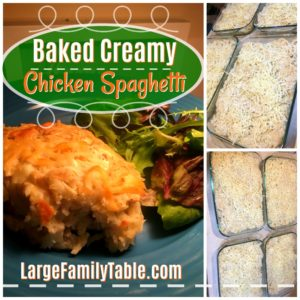 Baked Creamy Chicken Spaghetti   Freezer Meals for Large Families
