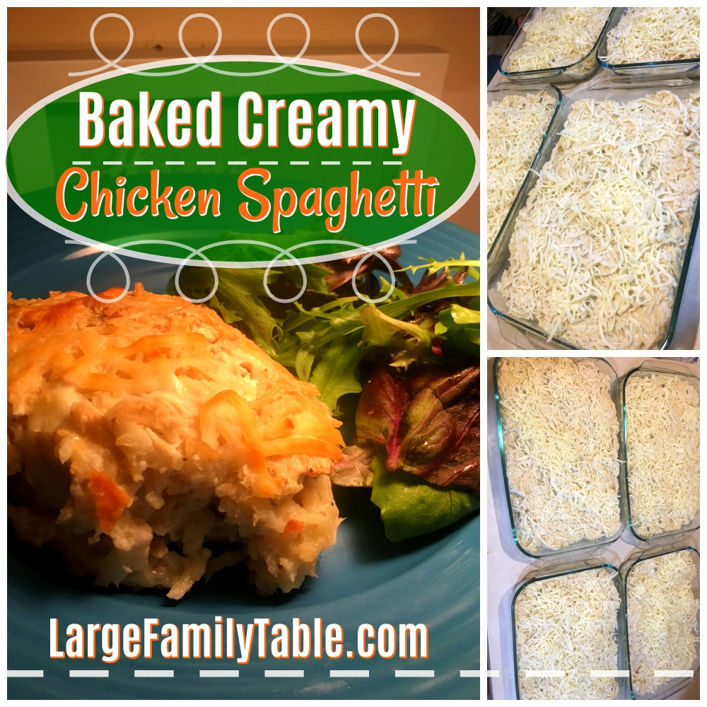 Baked Creamy Chicken Spaghetti | Freezer Meals for Large Families