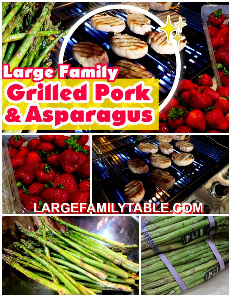 Cooking for a Large Family Grilled Pork & Asparagus