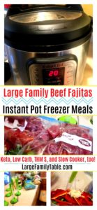Large Family Beef Fajitas Instant Pot Freezer Meal | Keto, Low Carb, THM S, and Slow Cooker, too!