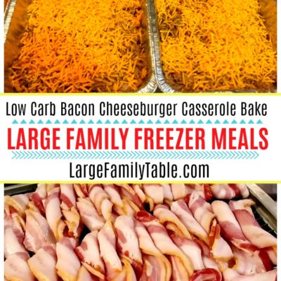 Low Carb Bacon Cheeseburger Casserole Bake - Large Family Freezer Meals