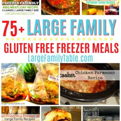 75+ Large Family Gluten-Free Freezer Meals
