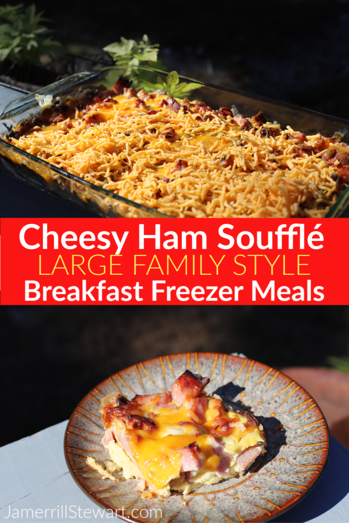 Cheesy Ham Soufflé | Large Family Breakfast Freezer Meals!