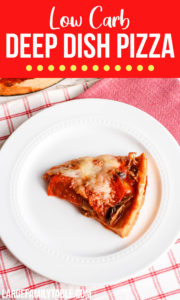 Low Carb Deep Dish Pizza