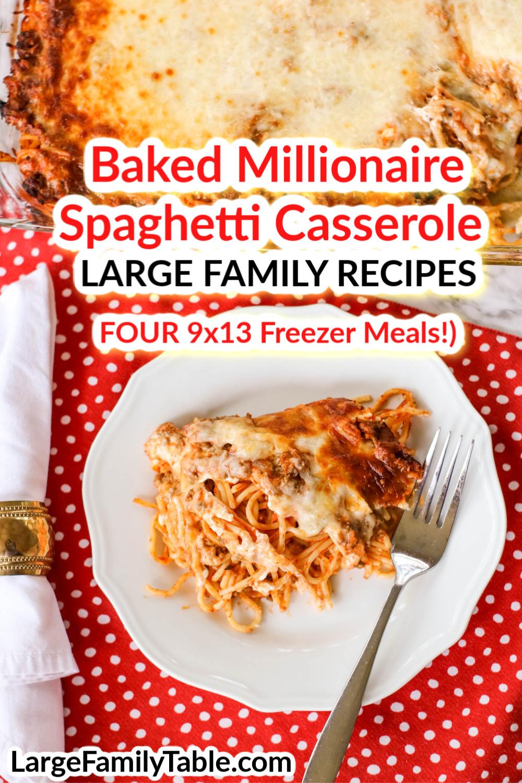 Baked Millionaire Spaghetti Casserole   Large Family Recipes 8 to 8 8x8  Freezer Meals