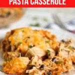 Chicken Fajita Pasta Casserole
