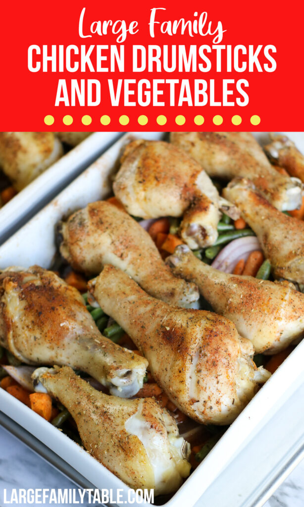 Big Family Healthy Chicken Drumsticks and Vegetable Easy Oven Dinner,  Dairy-Free!