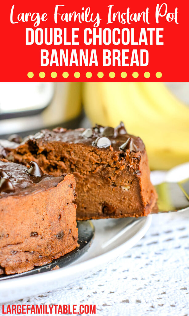 Large Family Instant Pot Double Chocolate Banana Bread | Large Family Baking