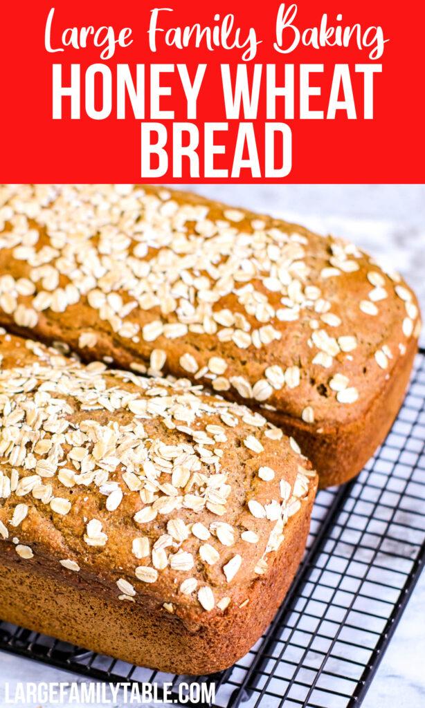Big Family Honey Wheat Bread | Large Family Baking Recipes | Fill Your Freezer