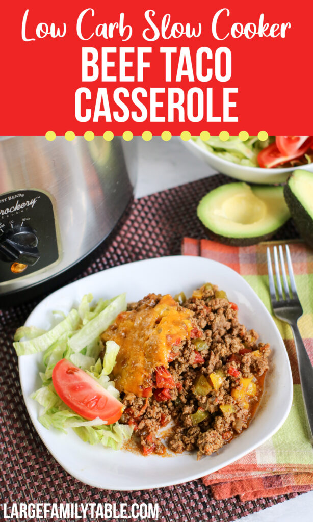 Large Family Low Carb Slow Cooker Beef Taco Casserole