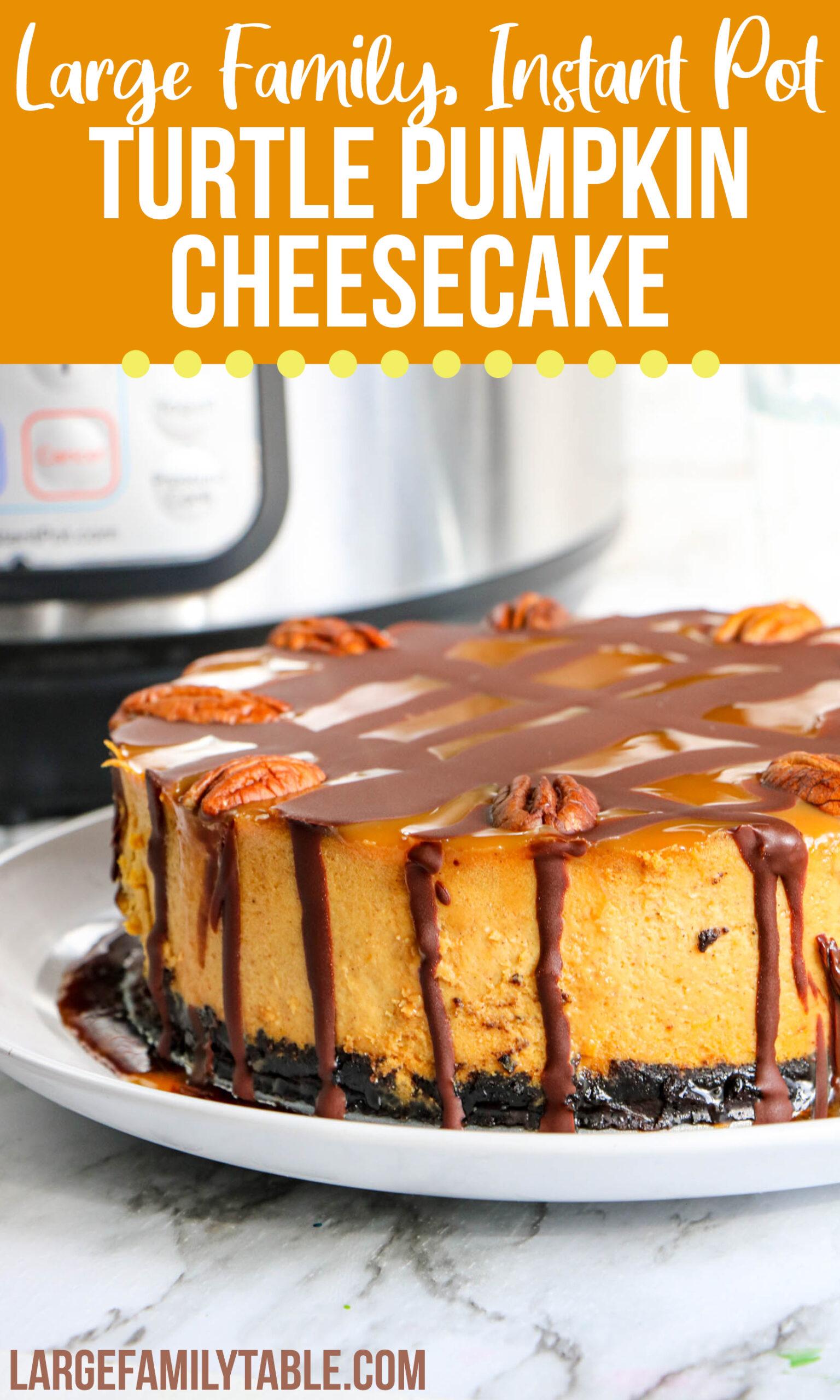 Instant Pot Turtle Pumpkin Cheesecake