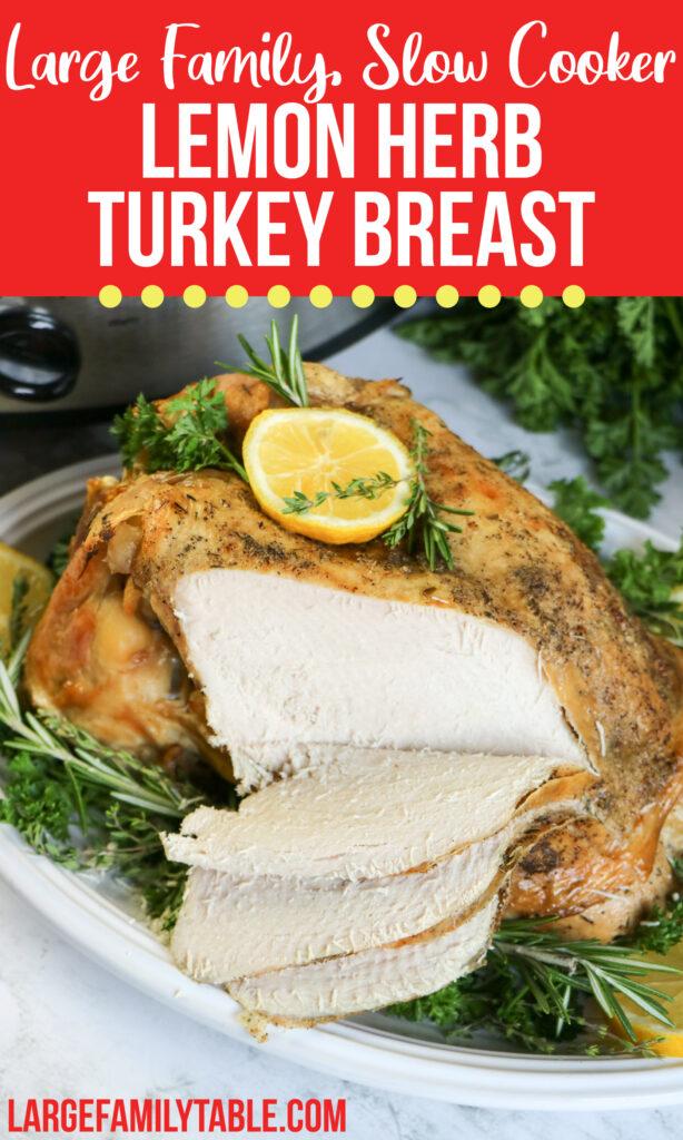 Large Family Make-Ahead Slow Cooker Lemon Herb Turkey Breast | Large Family Slow Cooker Freezer Meals