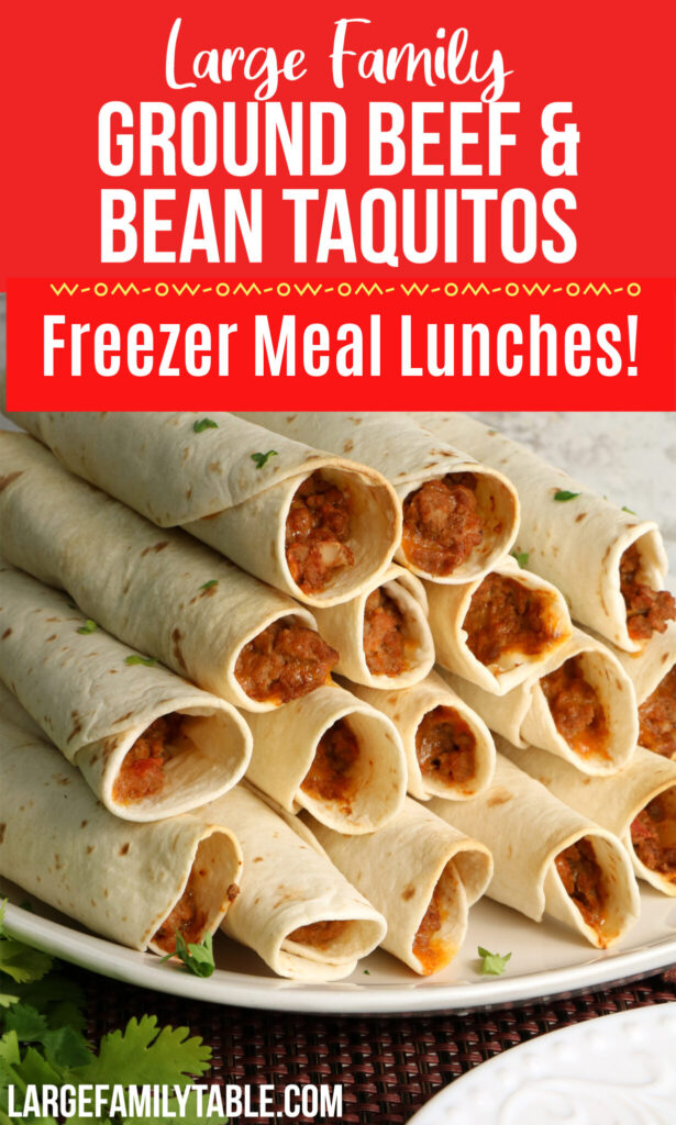 Large Family Ground Beef and Bean Taquitos Freezer Meal Lunches