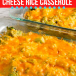 Make-Ahead Broccoli Cheese Rice Casserole