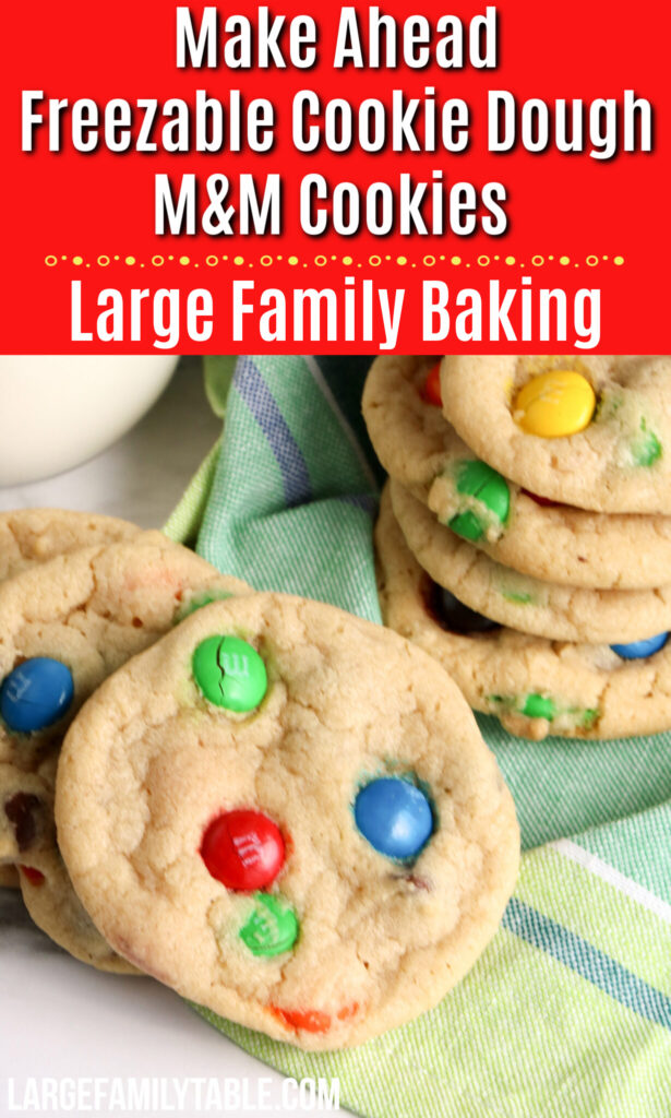 Make-Ahead Freezable Cookie Dough M&M Cookies | Baking for Large Families
