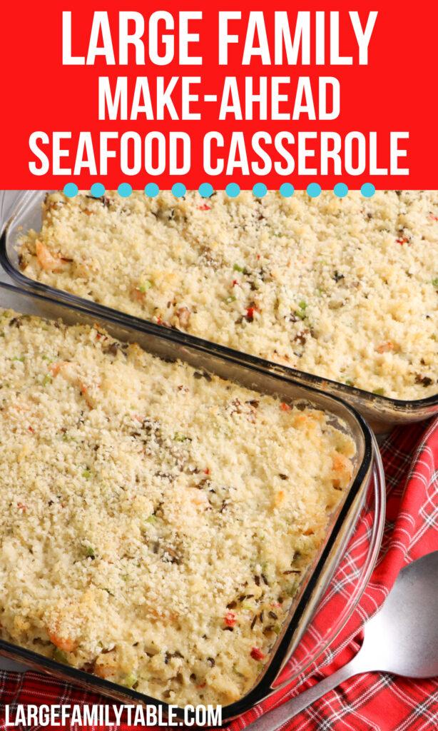 Make-Ahead Seafood Casserole Freezeable | Large Family Casseroles