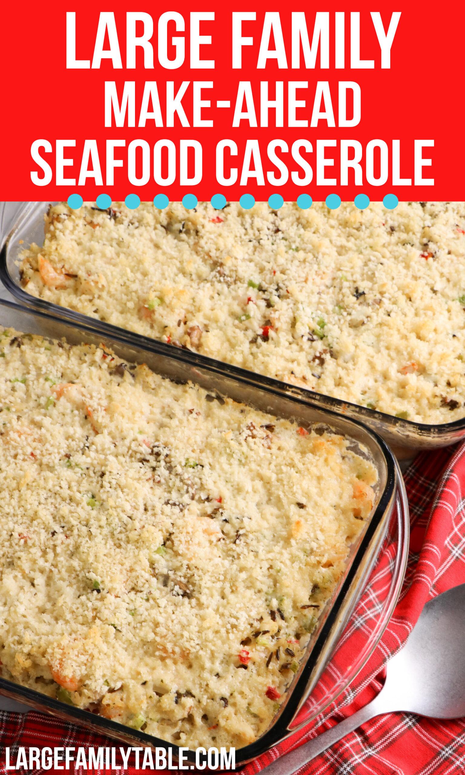 Make-Ahead Seafood Casserole