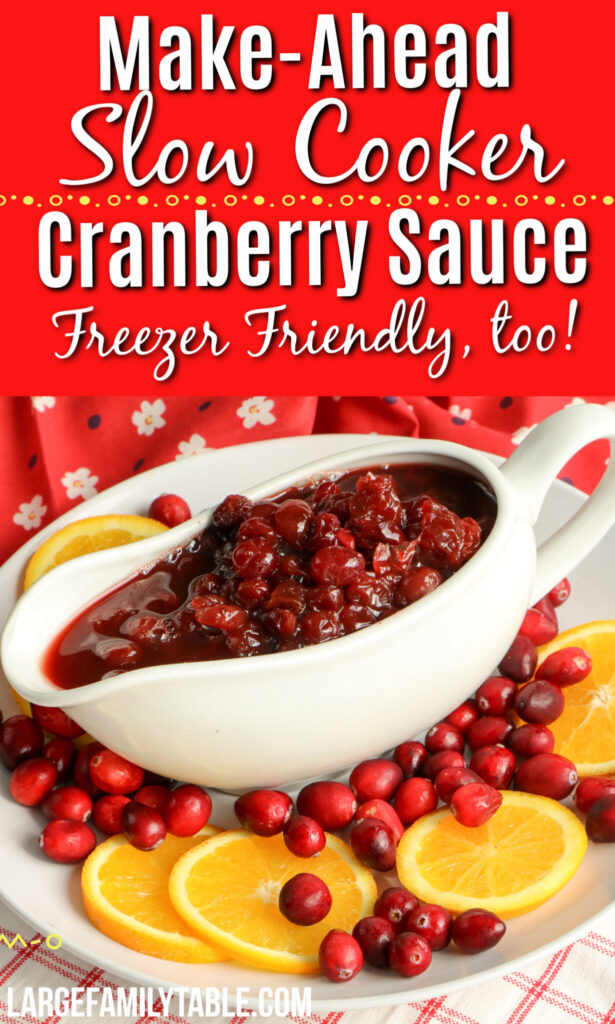 Make-Ahead Slow Cooker Cranberry Sauce | Large Family Sides, Dairy Free & Freezer Friendly, too!