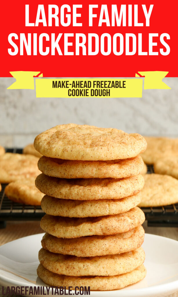 Large Family Snickerdoodles Recipe | Make-Ahead Cookie Dough You Can Freeze