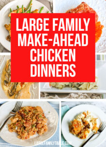 Large Family Make-Ahead Chicken Dinners!