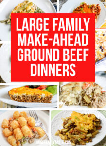 Make-Ahead Ground Beef Dinners for Large Families!