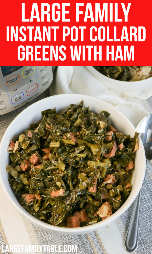 Large Family Instant Pot Collard Greens with Ham   Big Family Sides