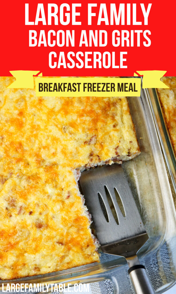 Large Family Bacon and Grits Casserole | Large Family Breakfast Freezer Meals