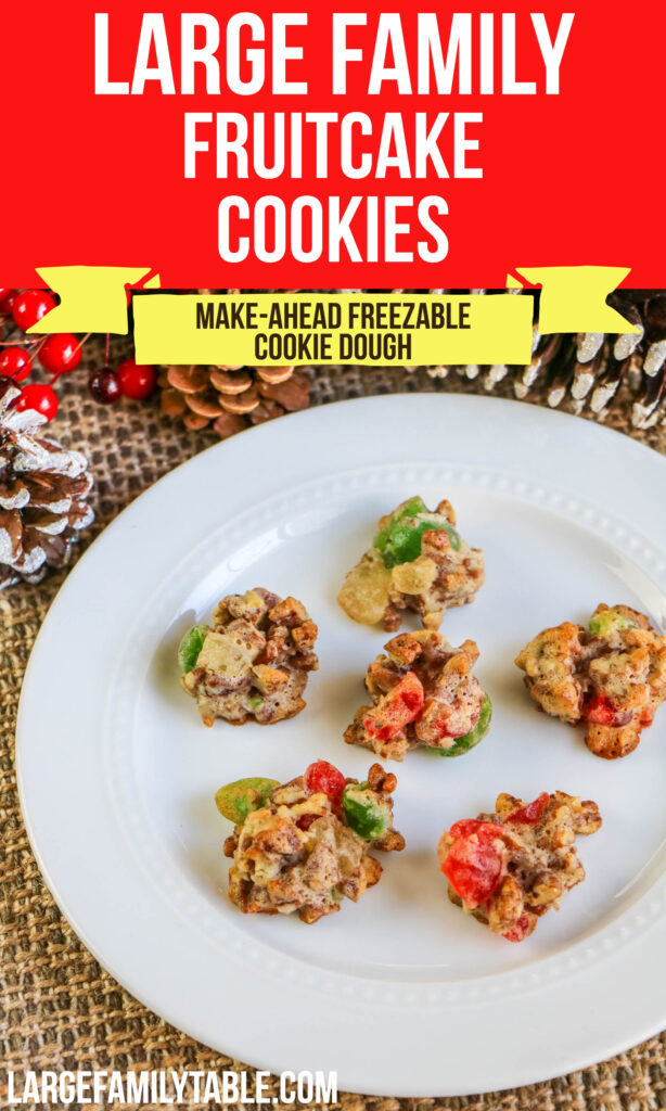 Large Family Make-Ahead Fruitcake Cookies | Holiday Treats for a Big Family, Freezable