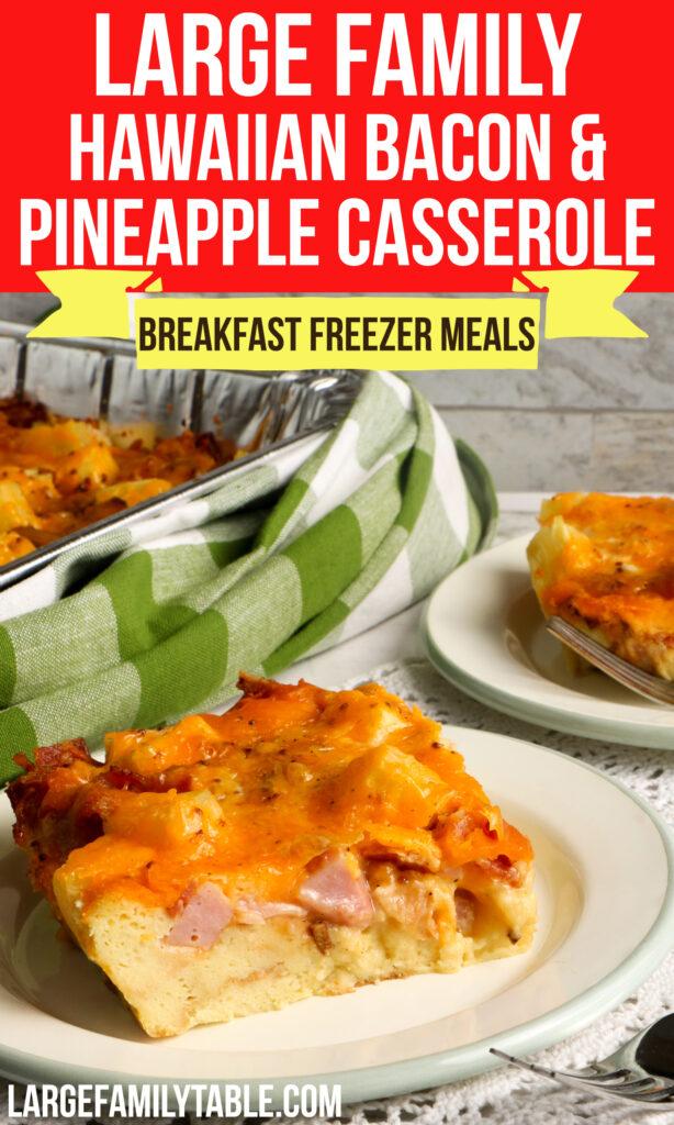 Large Family Hawaiian Bacon & Pineapple Breakfast Casserole Freezer Meal Recipe