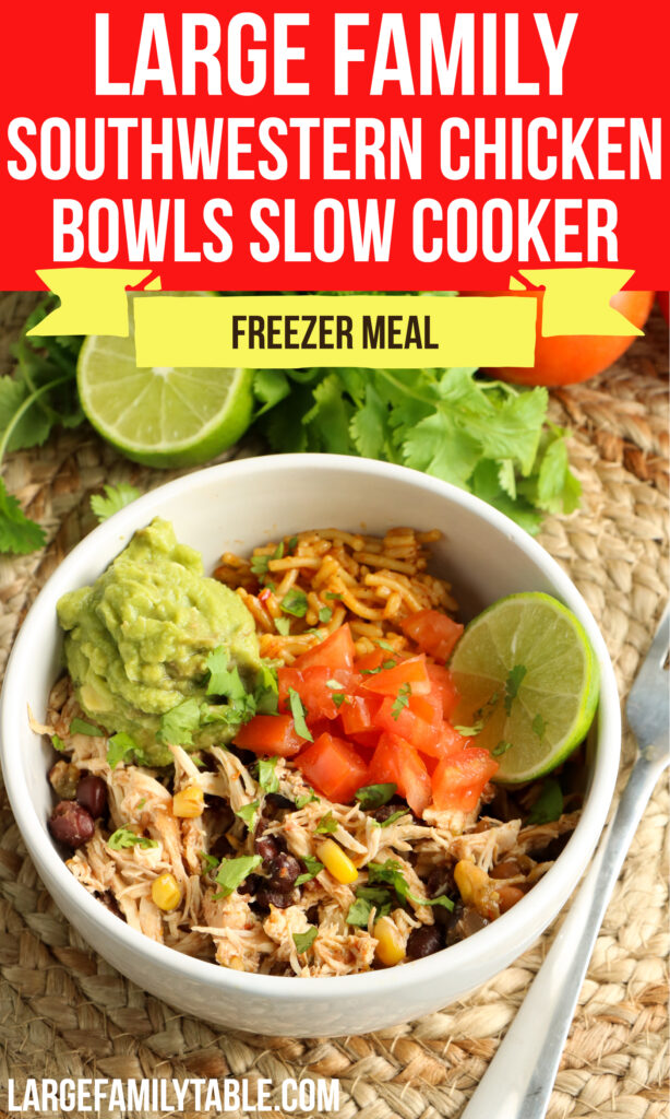 Large Family Slow Cooker Freezer Meals Southwestern Chicken Bowls