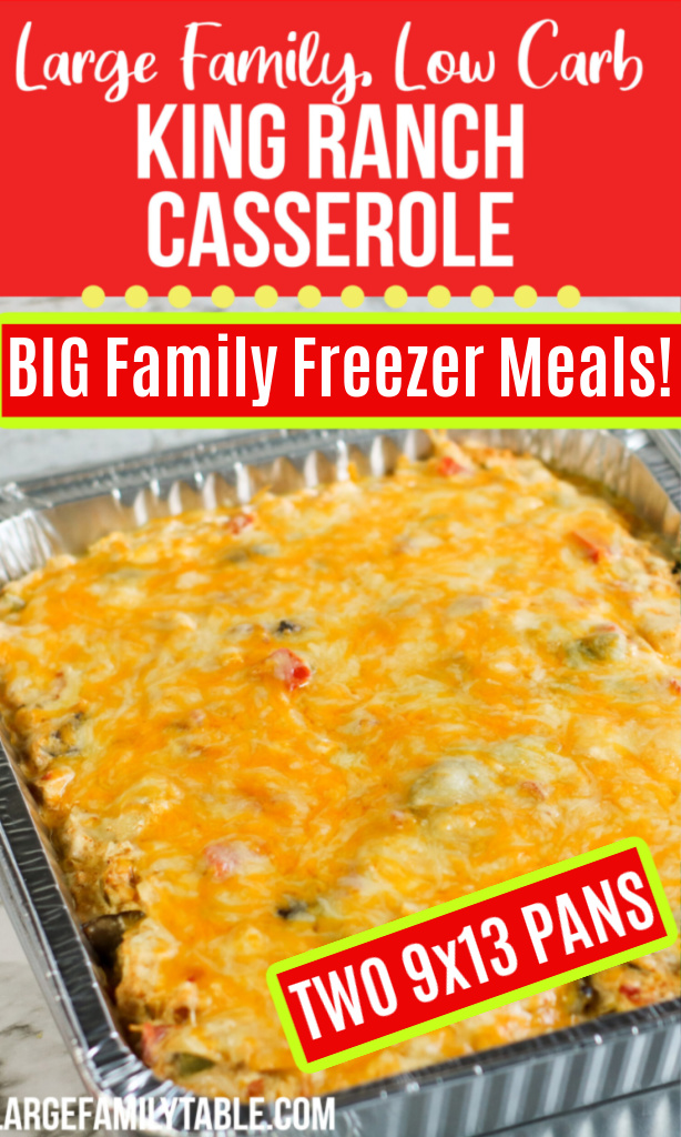 Low Carb King Ranch Casserole Freezer Meal | Large Family Casseroles