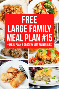 Large Family Meal Plan Week 15 + FREE Grocery List Printables | Meals on a Budget