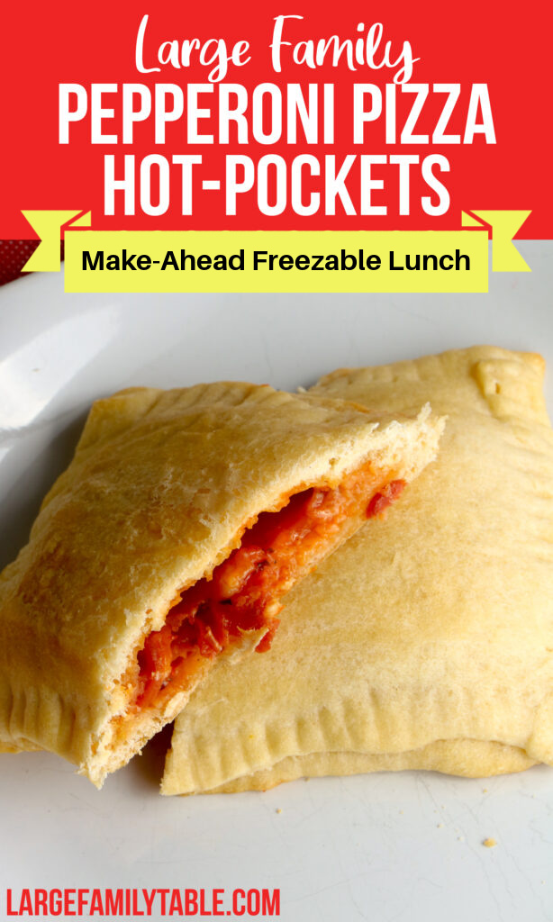 Large Family Pepperoni Pizza Hot-Pockets Freezer Meals | Big Family Lunch Ideas