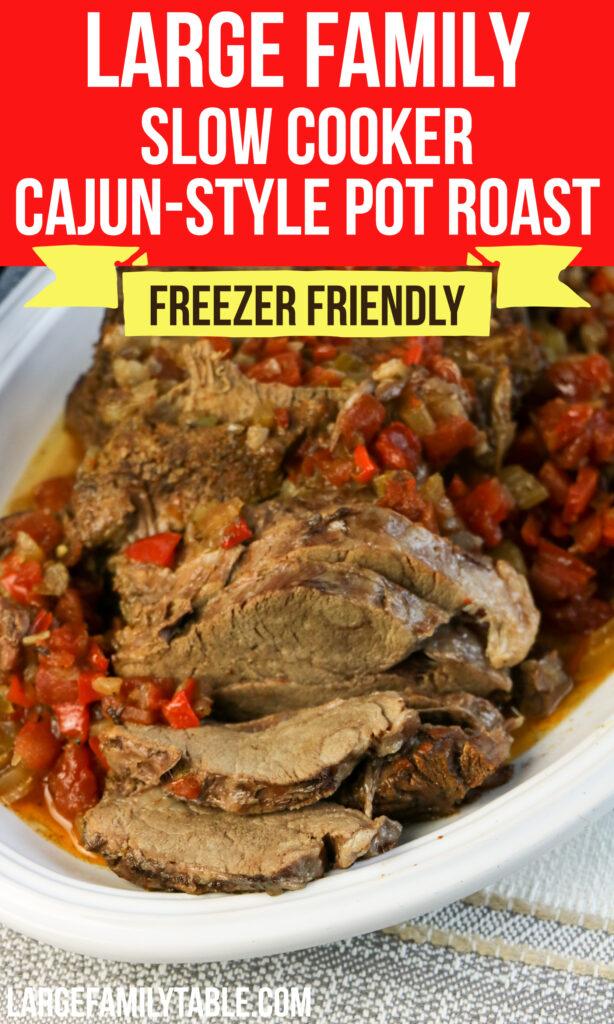 Large Family Slow Cooker Freezer Meals Cajun Style Pot Roast Recipe